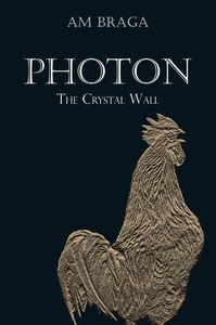 author am braga, book photon, the crystal wall