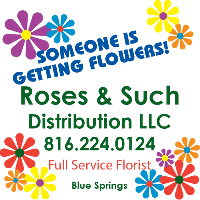Roses and Such Distribution, LLC
