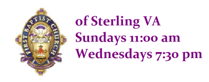 FBC of Sterling VA Sundays 11:00 am Weds 7:30 pm