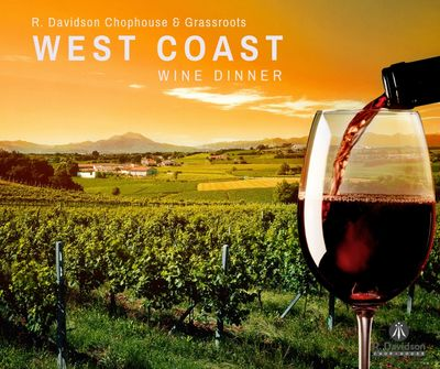 West Coast Wine Dinner at R Davidson Chophouse - Sept 9th