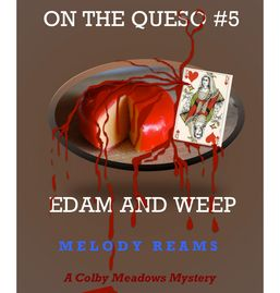 On the Queso Edam and Weep Cheese Mystery Novel