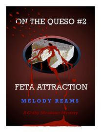 On The Queso Feta Attraction Comedy Mystery Novel with Cheese