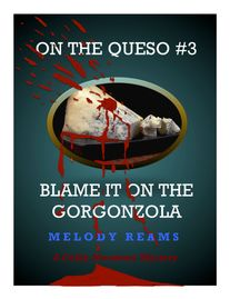 On The Queso Blame it on the Gorgonzola Cheese Mystery Novel