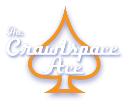 The Crawlspace Ace