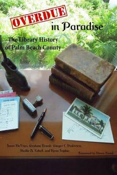 "Cover picture of the Book ""Overdue in Paradise:  The Library History of Palm Beach County"