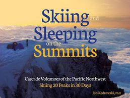 Pacific Northwest, Mt. Rainier, Volcanoes, Skiing, Sleeping on the Summits, Cascades