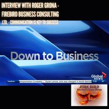 Communication key to business success - on Global TV Roger Grona Firebird Business Consulting Canada