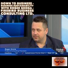 Business sustainability in Saskatoon - on Global TV Roger Grona Firebird Consulting Canada U.S.A