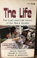 The Life - Lore and Poetry of the Black Hustler