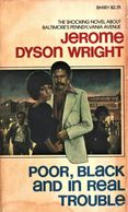 Jerome Dyson Wright - Poor, Black and In Real Trouble