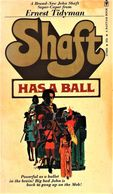 Shaft Has a Ball - Ernest Tidyman