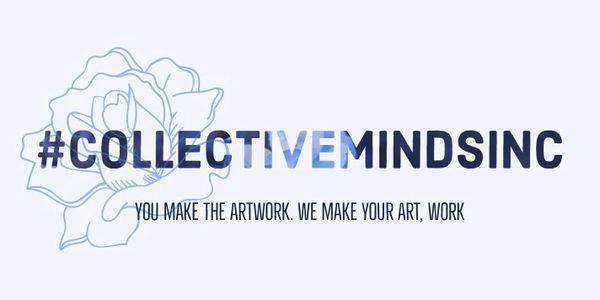 CMi, Collective Minds Inc.  You make the artwork, we make your art work!