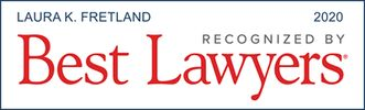 Laura K. Fretland is regionally recognized by Best Lawyers in the 2020 U.S. News & World Report