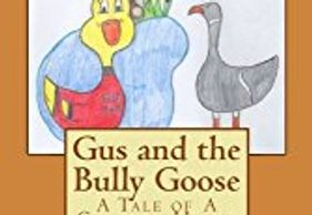Cover of Gus and the Bully Goose: A Tale of a Changed Heart