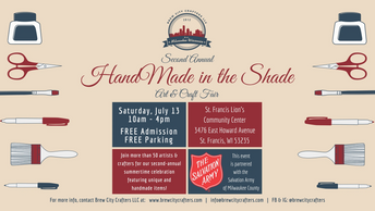 The Second Annual HandMade in the Shade Art and Craft Fair presented by Brew City Crafters