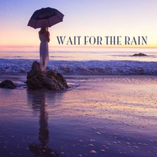 Wait For The Rain Movie
