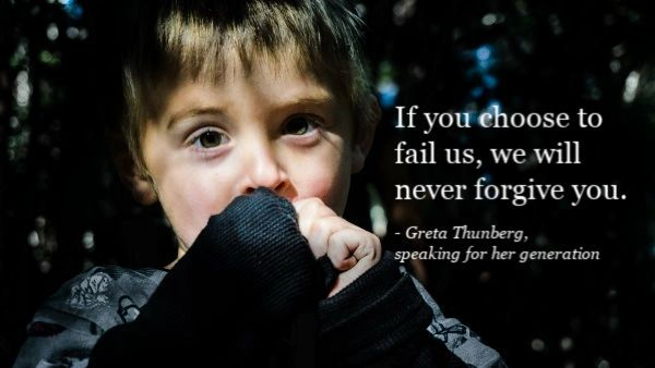 "child's face with quote  ""If you chose to fail us, we will never forgive you"" by Greta Thunberg"