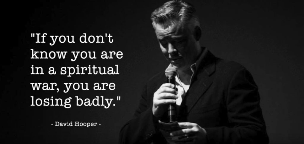"David Hooper Quote:  ""If you don't know you are in a spiritual war, you are losing badly.""  401 Show"