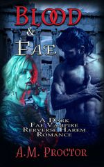 Blood and Fae, A Dark Vampire Romance. vampire sex, dominant vampire, fae blood, fae sex