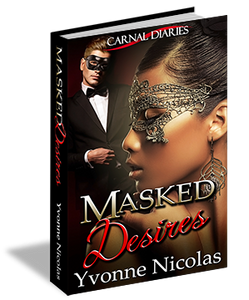 Masked Desires, Carnal Diaries, Interracial Romance, Erotic Romance, BW/WM