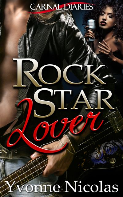Rock Star Lover, Carnal Diaries, Erotic Romance, Interracial Romance, Rock Star Romance