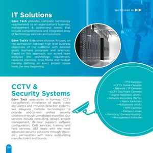 Eden   Tech   specializes  in   turnkey  CCTV (surveillance), installation  of   digital  video and