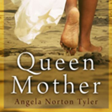 Queen Mother by Angela Norton Tyler
