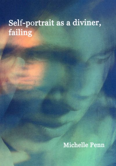 Aqua woman's face, the cover of Michelle Penn's poetry book, Self-portrait as a diviner, failing.