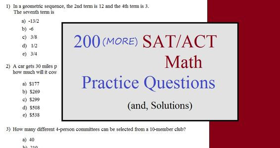 200 (MORE) SAT/ACT math practice questions.