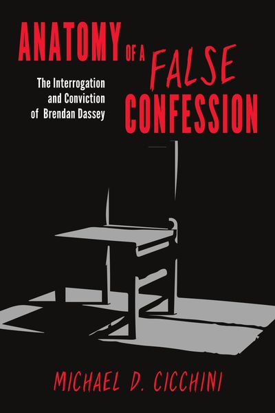 Anatomy of a False Confession: The Interrogation and Conviction of Brendan Dassey
