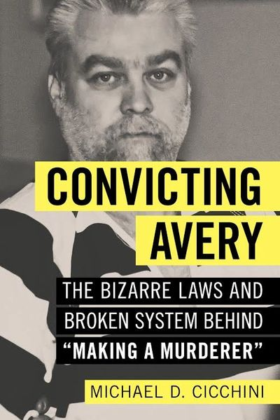 Convicting Avery: The Bizarre Laws and Broken System behind Making a Murderer