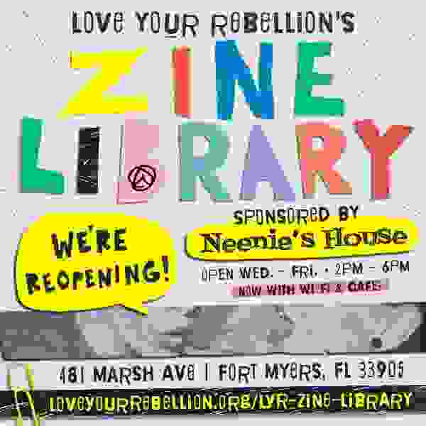 LYR's Zine Library at Neenie's House will be open weekly, Weds - Fri from 2pm - 6pm.