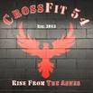 CROSSFIT 54                             Rise From The Ashes