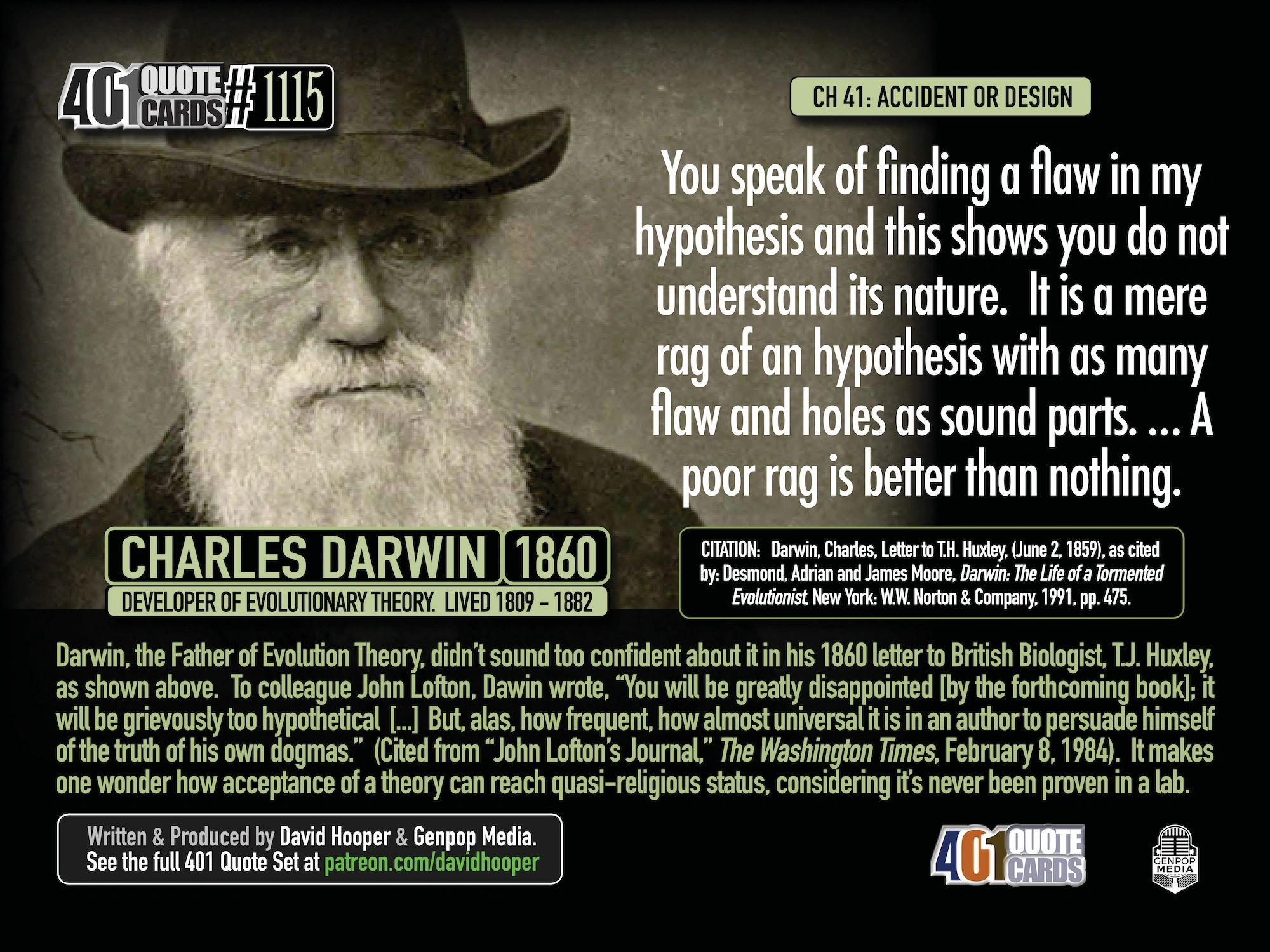 Charles Darwin Quote: You speak of finding a flaw in my hypothesis and this shows you do not ...