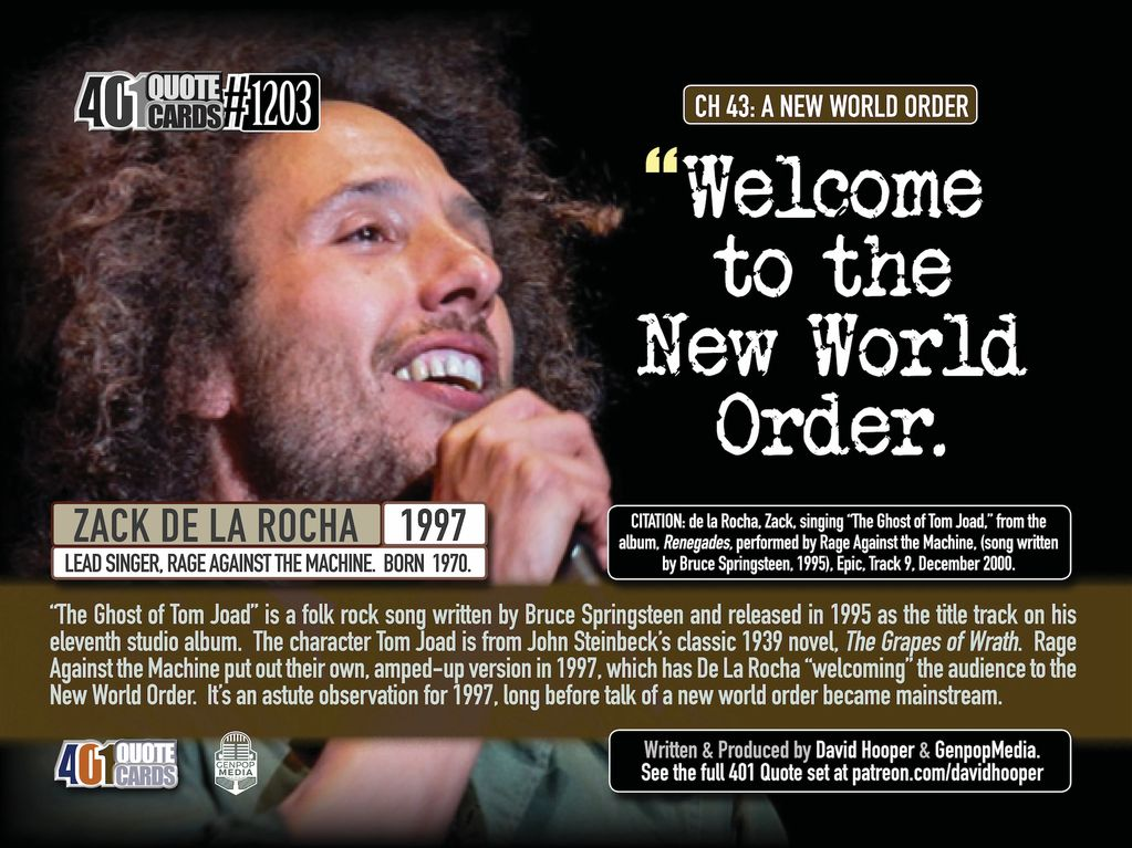 "Rage Against the Machine frontman, Zack de la Rocha Quote: ""Welcome to the New World Order."""