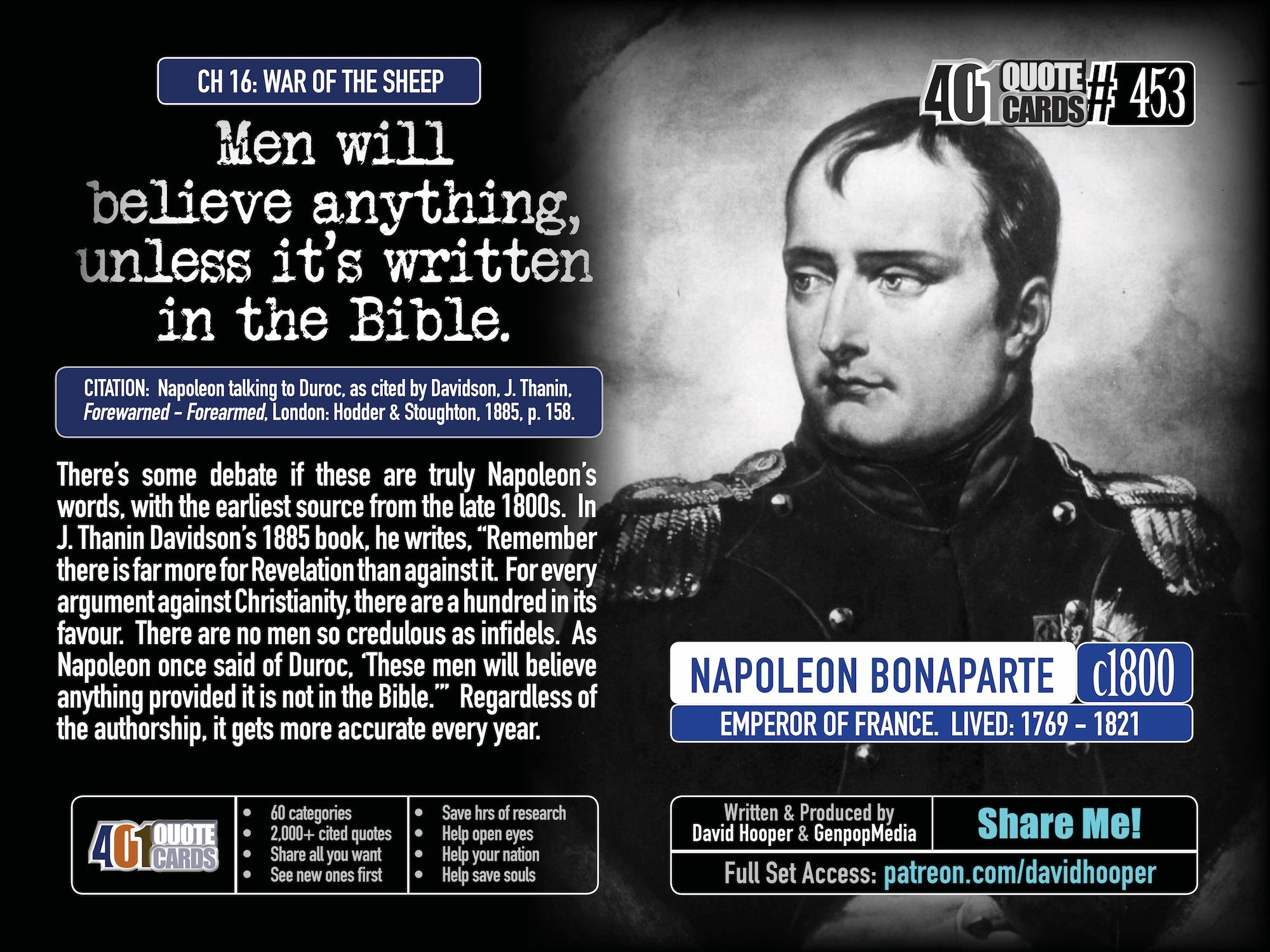 Napoleon Quote: Men will believe anything, unless it's written in the Bible. 401 Quotes. Genpopmedia