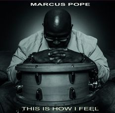Pope's School of Percussion, Marcus Pope, gospel, This is how I feel