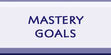Develop Mastery in Achieving Goals