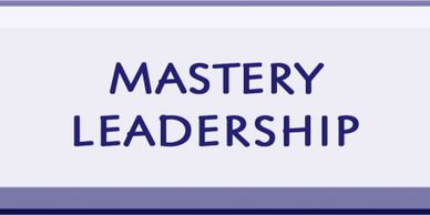Mastery in Leadership