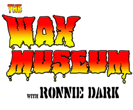 The Wax Museum With Ronnie Dark