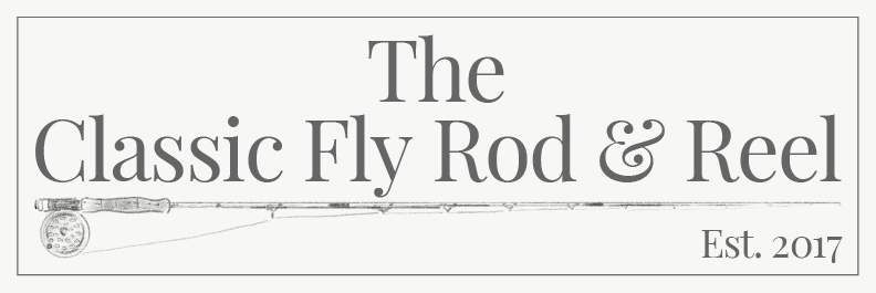 The Classic Fly Rod & Reel