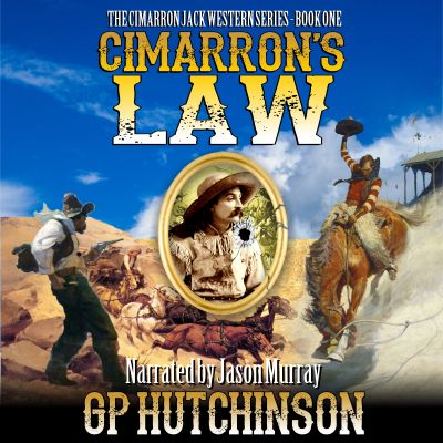 Click the Cimarron's Law cover above to go back to the old west with Cimarron Jack Wheatley!
