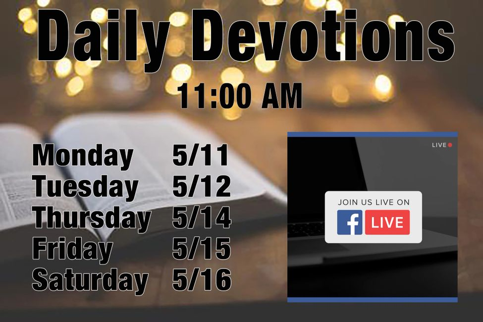 Check out our Facebook page for our daily devotions.
