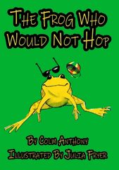 Front cover book jacket for The Frog Who Would Not Hop Bedtime Story Book for children aged 4-8