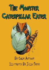 Front cover book jacket for The Monster Caterpillar Eater Bedtime Story Book for children aged 4-8