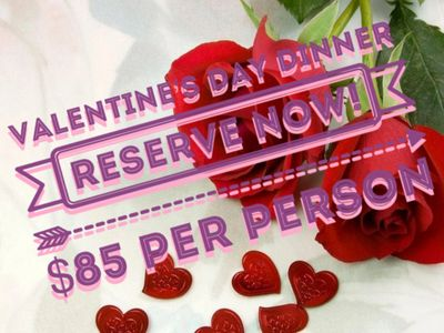 Valentine's Day Menu  (with a glass of wine per course) Soup -Shrimp and Corn Chowder Appetizer -Bac