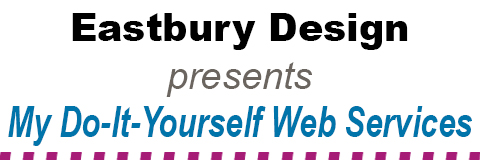 Eastbury Design presents My Do-It-Yourself Web Services