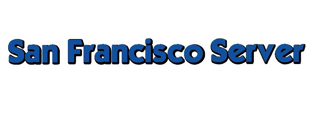 SAN FRANCISCO SERVER