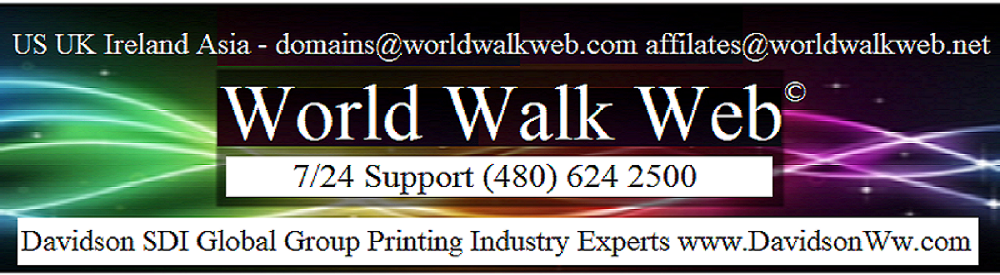 World Walk Web - Digital Marketing Domains - Davidson SDI Global Group - Printing Industry Experts - US UK Ireland Asia www.DavidsonWw.com/contact Call 1 202 250 3415 Davidson SDI Global Printing Packaging Machinery, Davidson Pharma, Coffee Behan, Irish Sky Beef Exports, Printers Blue Book, Davidson ICT, World Walk Web, Terra Form Energy, Manila Sky, SDI Global Realty  PhilUSAlaw.com Advisers www.Behan.US/contact