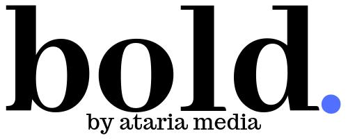 Bold by ataria media